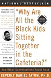 Why Are All The Black Kids Sitting Together in the Cafeteria?, Beverly Daniel Tatum, 0465083617