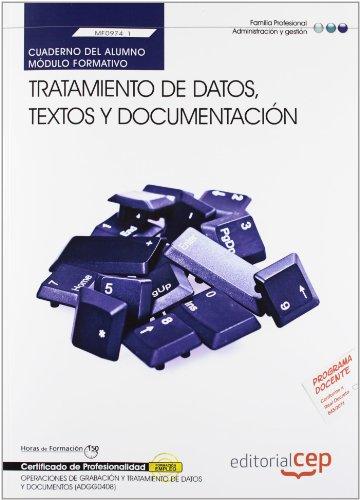 Cuaderno del alumno. Tratamiento de datos, textos y documentación  (MF0974_1). Certificados de profesionalidad. Operaciones de grabación y tratamiento ... (ADGG0508) (Fpe Formacion Empleo (cep)) por Ana Isabel Zapatero