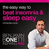 The Easy Way to Beat Insomnia and Sleep Easy (Hypnosis)