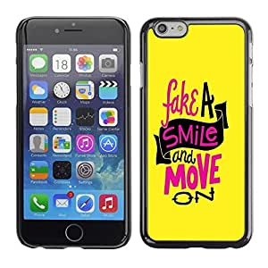 Graphic4You Fake A Smile And Move On Message Quote Hard Case Cover for Apple iPhone 6
