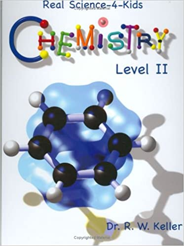 Real Science-4-Kids, Chemistry Level II, Student Textbook: Rebecca ...
