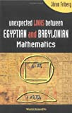Unexpected Links Between Egyptian and Babylonian Mathematics, Friberg, 9812563288
