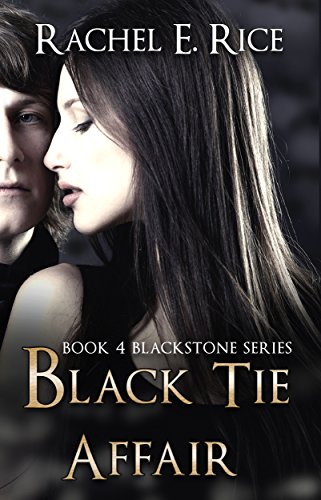 Book: Black Tie Affair (Blackstone Book 4) by Rachel E. Rice