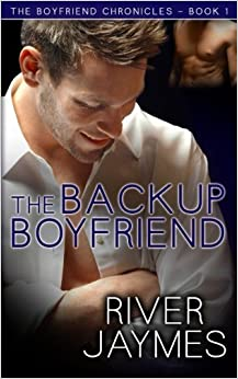 The Backup Boyfriend: The Boyfriend Chronicles - Book 1 (Volume 1) by River Jaymes (2014-01-18)