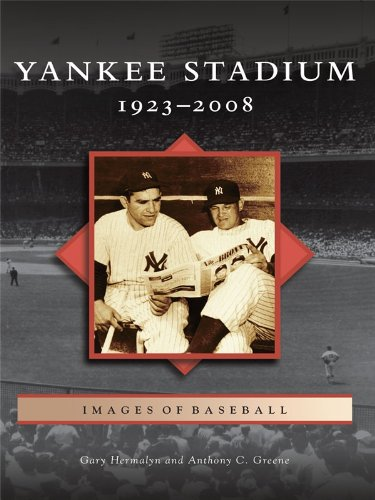 Yankee Stadium: 1923-2008 (Images of - 2008 Club Stadium