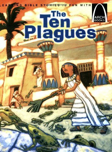 The Ten Plagues - Arch Books (The Story Of Moses The Ten Plagues)