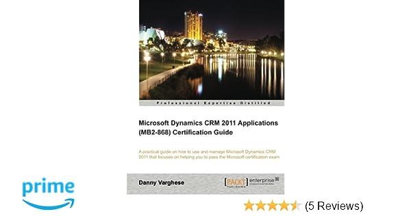 Microsoft Dynamics CRM 2011 Applications (MB2-868