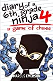 6th grade ninja - Diary of a 6th Grade Ninja 4: A Game of Chase