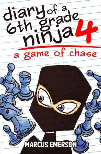 Diary of a 6th Grade Ninja 4: A Game of Chase