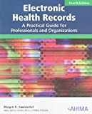 Electronic Health Records : A Practical Guide for Professionals and Organizations (Pk W/Text and CD-ROM for Windows and Macintosh), Amatayakul, Margret, 1584262192