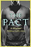 The Pact: A Mischief Erotica Collection