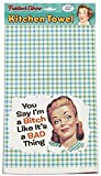 ''You Say I'm A Bitch Like It's A Bad Thing'' 100% Cotton, Eco-Friendly Dish Towel