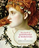Encyclopedia of Goddesses and Heroines, Patricia Monaghan, 160868217X
