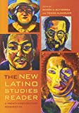 img - for The New Latino Studies Reader: A Twenty-First-Century Perspective book / textbook / text book