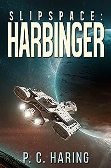 Slipspace: Harbinger by [Haring, P.C.]