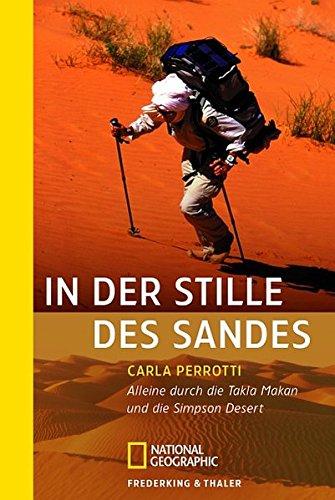 In der Stille des Sandes: Allein durch die Taklamakan und die Simpson Desert (National Geographic Taschenbuch, Band 40321)