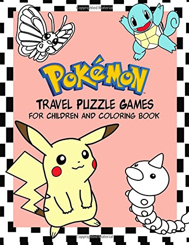 Read Online POKEMON: Travel Puzzle Games for children and coloring book: Activity Book for Kids Ages 3-5, Boys & Girls, puzzle (Coloring Book for Toddlers) pdf