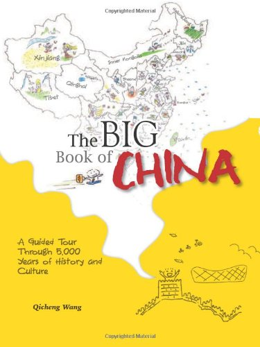 The Big Book of China: A Guided Tour Through 5,000 Years of History and Culture ebook