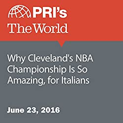 Why Cleveland's NBA Championship Is So Amazing, for Italians