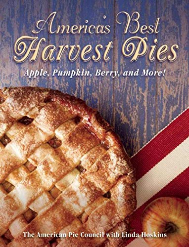 America's Best Harvest Pies: Apple, Pumpkin, Berry, and More! (Best Holiday Potluck Recipes)