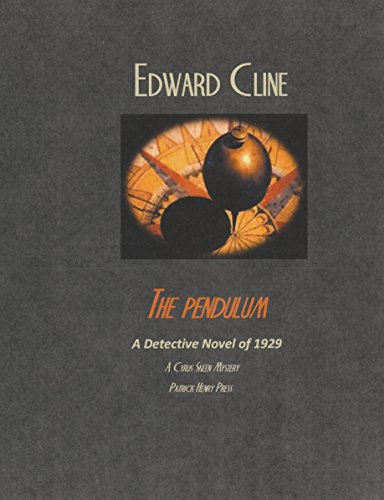 The Pendulum: A Detective Novel of 1929 (The Cyrus Skeen Mysteries Book - Hours Patrick Henry