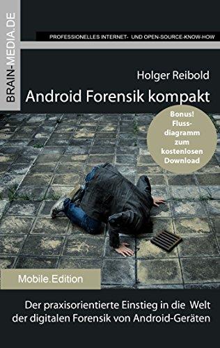 Android Forensik kompakt: Der praxisorientierte Einstieg in die  Welt der digitalen Forensik von Android-Geräten (German Edition)