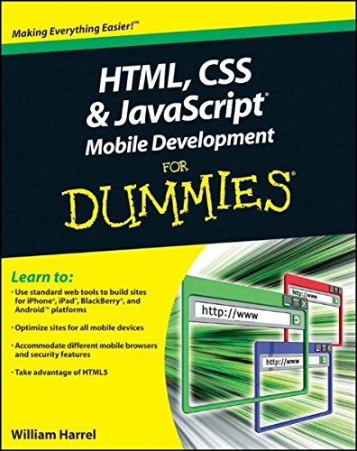 HTML, CSS, and JavaScript Mobile Development For Dummies by Brand: For Dummies