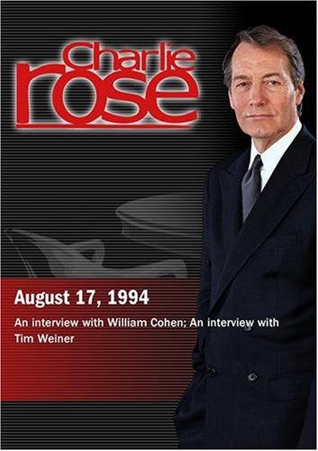 Charlie Rose with William Cohen; Tim Weiner (August 17, 1994)