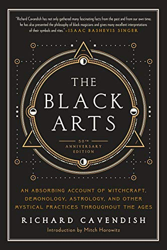 The Black Arts: A Concise History of Witchcraft, Demonology, Astrology, and Other Mystical Practices Throughout the Ages (Perigee) reviews