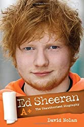 Ed Sheeran: A+ The Unauthorised Biography by David Nolan (2014) Paperback