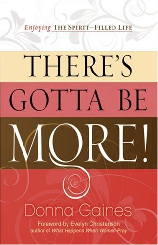 Download There's Gotta Be More: Enjoying the Spirit-Filled Life PDF