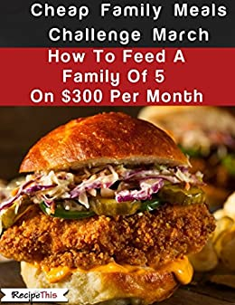 Amazon Com Cheap Family Meals Challenge March How To