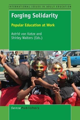 Forging Solidarity (International Issues in Adult Education)