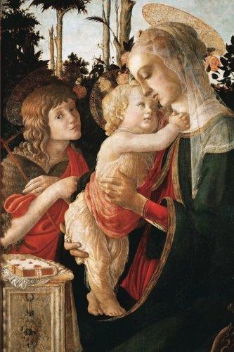 Download Sandro Botticelli's 'Madonna and Child with St. John the Baptist' Art of Life Jo (Art of Life Journal) pdf epub