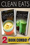 Clean Meals On A Budget In 10 Minutes Or Less and Raw Food Recipes: 2 Book Combo (Clean Eats)