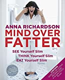Mind Over Fatter: See Yourself Slim, Think...