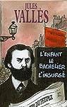 Jacques Vingtras - Intégrale par Vallès