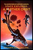 A Farther Orbit (The Adventures of Gregory Samson, Space Explorer Book 2)