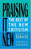 Praising It New : The Best of the New Criticism, , 0804011087