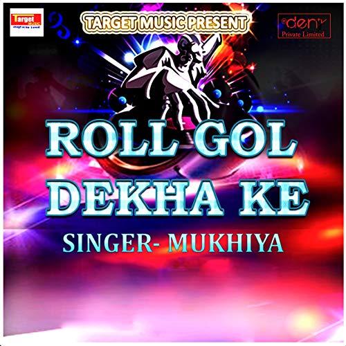 Roll Gol Dekha Ke - Single -