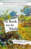 No Book but the World: A Novel