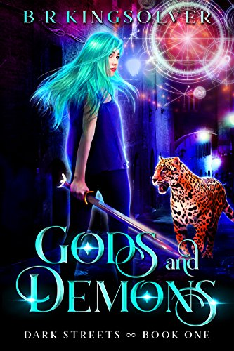 Gods and Demons (Dark Streets Book 1) by [Kingsolver, BR]
