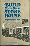 img - for Build Your Own Stone House: Using the Easy, Slipform Method by Karl Schwenke, Sue Schwenke(October 1, 1976) Paperback book / textbook / text book