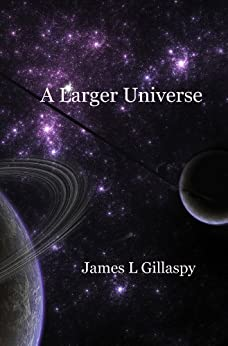 A Larger Universe by [Gillaspy, James]