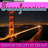 Transfrancisco: A Crossdressing Journey Through the City by the Bay