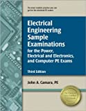 Electrical Engineering Sample Examinations for the Power, Electrical and Electronics, and Computer PE Exams