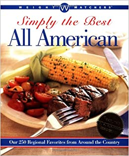 Weight Watchers Simply the Best: All American: Over 250 Regional Favorites from Around the Country