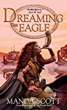 Dreaming the Eagle (Boudica Trilogy)