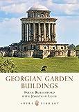 Georgian Garden Buildings (Shire Library)