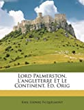 Lord Palmerston, L'Angleterre et le Continent Éd Orig, Karl Ludwig Ficquelmont, 1147706301